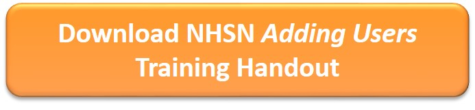 Download NHSN Adding Users Training Handout