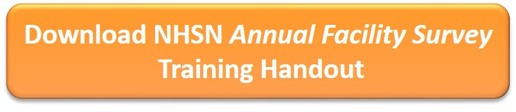 Download NHSN Annual Facility Survey Training Handout
